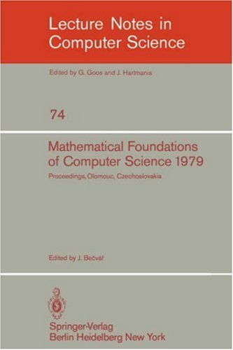Mathematical Foundations of Computer Science 1979: 8th Symposium, Olomouc Czechoslovakia, September 3-7, 1979. Proceedings 9783540095262
