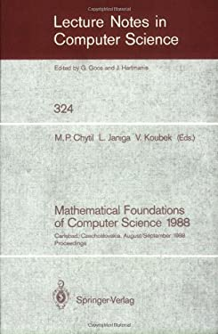 Mathematical Foundations of Computer Science 1988: 13th Symposium Carlsbad, Czechoslovakia, August 29 - September 2, 1988. Proceedings 9783540501107