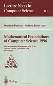 Mathematical Foundations of Computer Science 1996: 21st International Symposium, Mfcs' 96, Crakow, Poland, September 2 - 6, 1996.