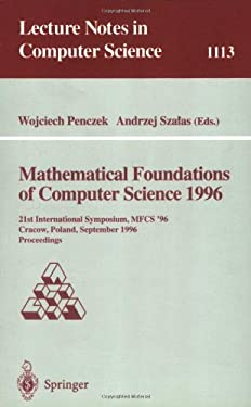 Mathematical Foundations of Computer Science 1996: 21st International Symposium, Mfcs' 96, Crakow, Poland, September 2 - 6, 1996. Proceedings 9783540615507