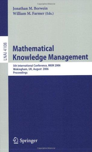 Mathematical Knowledge Management: 5th International Conference, MKM 2006, Wokingham, UK, August 2006 Proceedings