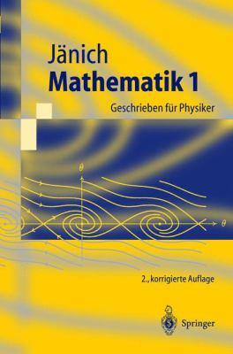 Mathematik 1: Geschrieben F R Physiker 9783540213925