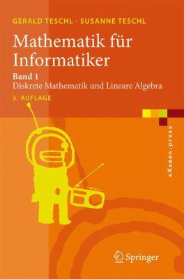 Mathematik F R Informatiker: Band 1: Diskrete Mathematik Und Lineare Algebra 9783540774310