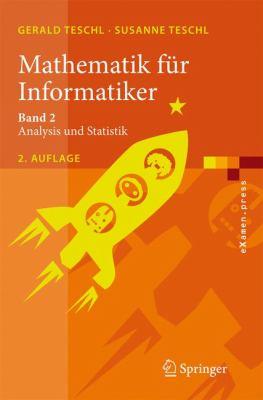 Mathematik F R Informatiker: Band 2: Analysis Und Statistik 9783540724513