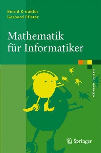 Mathematik F R Informatiker: Algebra, Analysis, Diskrete Strukturen 9783540891062