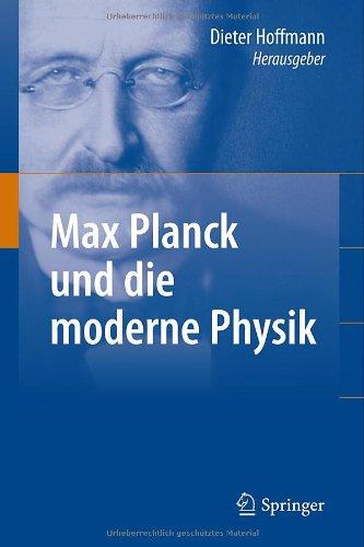 Max Planck Und die Moderne Physik 9783540878445