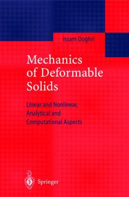 Mechanics of Deformable Solids: Linear, Nonlinear, Analytical and Computational Aspects 9783540669609