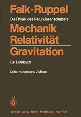 Mechanik, Relativit T, Gravitation: Die Physik Des Naturwissenschaftlers 9783540120865