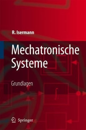 Mechatronische Systeme: Grundlagen 9783540323365