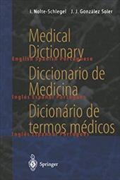 Medical Dictionary / Diccionario de Medicina / Dicion Rio de Termos M Dicos: English Spanish Portuguese / Espa Ol Ingl S Portugu S - Nolte-Schlegel, I. / Soler, J. J. Gonzales / Nolte-Schlegel, Irmgard