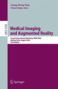 Medical Imaging and Augmented Reality: Second International Workshop, Miar 2004, Beijing, China, August 19-20, 2004, Proceedings 9783540228776