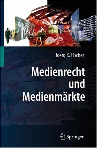 Medienrecht Und Medienm Rkte 9783540722212