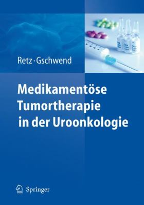 Medikamentose Tumortherapie In der Uroonkologie 9783540883746