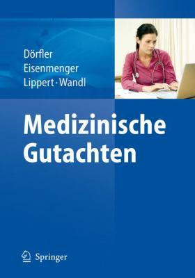 Medizinische Gutachten 9783540723516