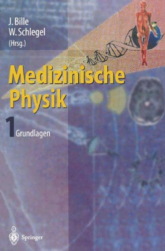 Medizinische Physik 1: Grundlagen 9783540652533