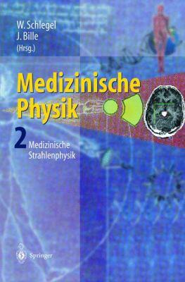 Medizinische Physik 2: Medizinische Strahlenphysik 9783540652540