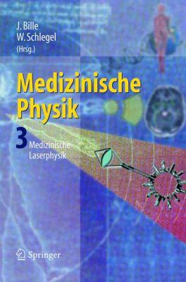 Medizinische Physik 3: Medizinische Laserphysik 9783540652557