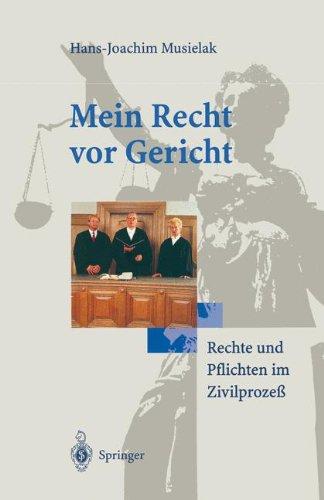 Mein Recht VOR Gericht: Rechte Und Pflichten Im Zivilproze 9783540589167