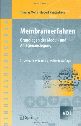 Membranverfahren: Grundlagen Der Modul- Und Anlagenauslegung 9783540343271