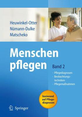 Menschen Pflegen: Band 2: Pflegediagnosen Beobachtungstechniken Pflegema Nahmen 9783540294337