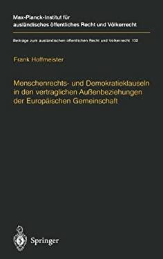 Menschenrechts- Und Demokratieklauseln in Den Vertraglichen Au Enbeziehungen Der Europ Ischen Gemeinschaft