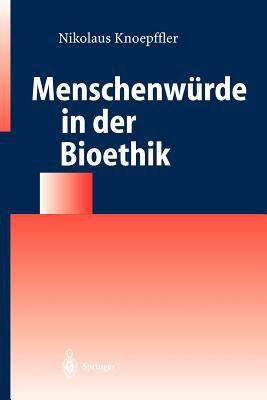 Menschenw Rde in Der Bioethik 9783540214557