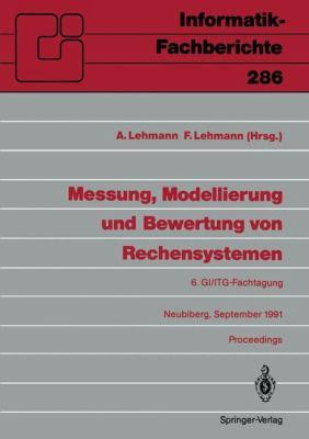 Messung, Modellierung Und Bewertung Von Rechensystemen: 6. GI/ITG-Fachtagung, Neubiberg, 18. 20. September 1991 9783540545507