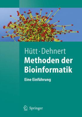 Methoden Der Bioinformatik: Eine Einf Hrung 9783540256878