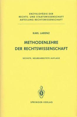 Methodenlehre Der Rechtswissenschaft 9783540528722