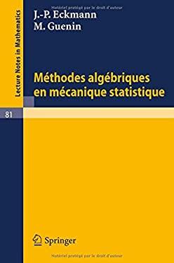 Methodes Algebriques En Mecanique Statistique 9783540042495