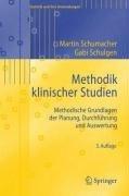 Methodik Klinischer Studien: Methodische Grundlagen der Planung, Durchfuhrung Und Auswertung 9783540851356