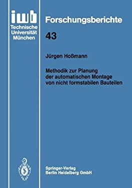 Methodik Zur Planung Der Automatischen Montage Von Nicht Formstabilen Bauteilen 9783540552208