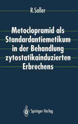 Metoclopramid ALS Standardantiemetikum in Der Behandlung Zytostatikainduzierten Erbrechens 9783540559320