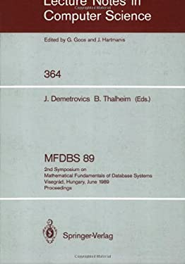 Mfdbs 89: 2nd Symposium on Mathematical Fundamentals of Database Systems, Visegrad, Hungary, June 26-30, 1989. Proceedings 9783540512516