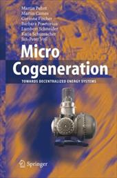 Micro Cogeneration: Towards Decentralized Energy Systems 7950092