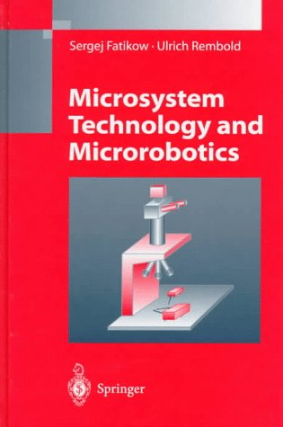 Microsystem Technology and Microrobotics 9783540606581