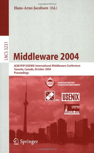 Middleware 2004: ACM/Ifip/Usenix International Middleware Conference, Toronto, Canada, October 18-20, 2004, Proceedings 9783540234289