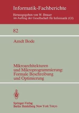 Mikroarchitekturen Und Mikroprogrammierung: Formale Beschreibung Und Optimierung: Formale Beschreibung Und Optimierung 9783540133803
