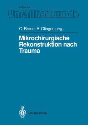 Mikrochirurgische Rekonstruktion Nach Trauma 9783540546573