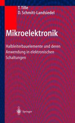 Mikroelektronik: Halbleiterbauelemente Und Deren Anwendung in Elektronischen Schaltungen 9783540204220