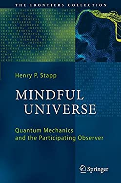 Mindful Universe: Quantum Mechanics and the Participating Observer 9783540724131