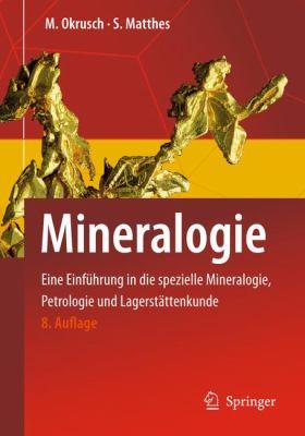 Mineralogie: Eine Einfuhrung In die Spezielle Mineralogie, Petrologie Und Lagerstattenkunde