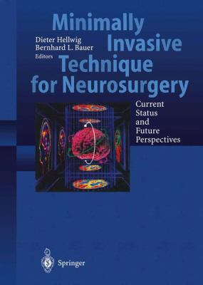 Minimally Invasive Techniques for Neurosurgery: Current Status and Future Perspectives 9783540632993