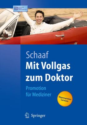 Mit Vollgas Zum Doktor: Promotion Fur Mediziner 9783540255116