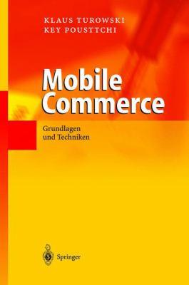 Mobile Commerce: Grundlagen Und Techniken 9783540005353