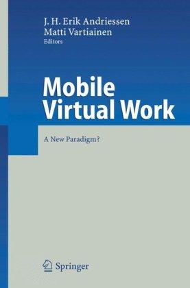 Mobile Virtual Work: A New Paradigm? 9783540283645