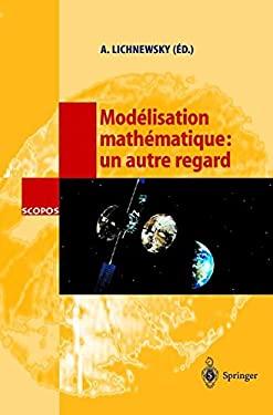 Mod Lisation Math Matique: Un Autre Regard 9783540431367