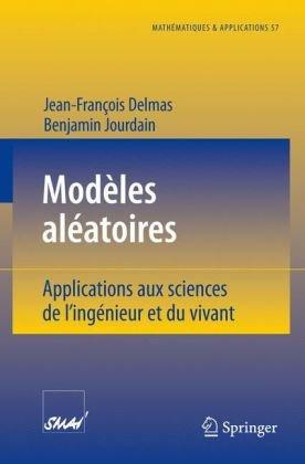 Mod Les Al Atoires: Applications Aux Sciences de L'Ing Nieur Et Du Vivant 9783540332824