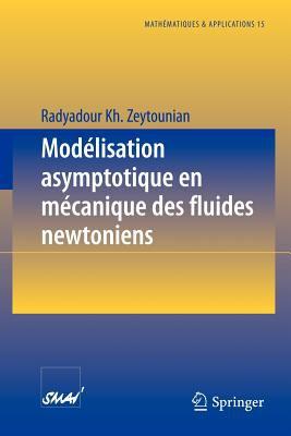 Mod Lisation Asymptotique En M Canique Des Fluides Newtoniens 9783540578383