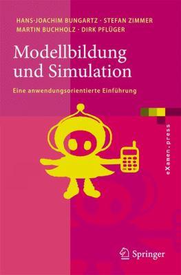 Modellbildung Und Simulation: Eine Anwendungsorientierte Einfuhrung 9783540798095